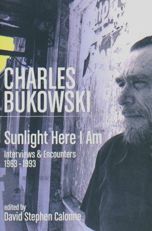 Чарльз Буковски - Интервью: Солнце, вот он я #2