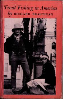 Ричард Бротиган - Рыбалка в Америке #1
