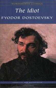 Фёдор Достоевский - Идиот (от Wordsworth Classics)