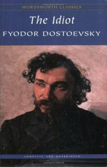 Фёдор Достоевский - Идиот (от Wordsworth Classics)